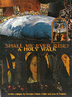Shall We Ever Rise? A Holy Walk